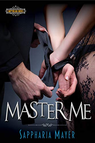 Master Me: The Atlas Series (Book 2) (Empyrean Club) by Sappharia Mayer