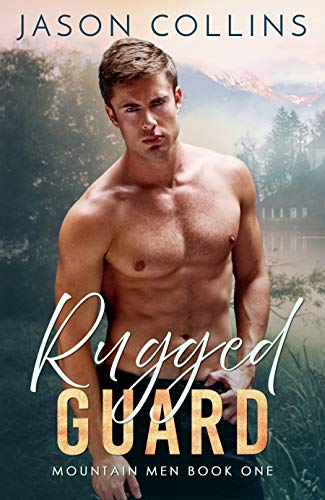Rugged Guard (Mountain Men Book 1) by Jason Collins