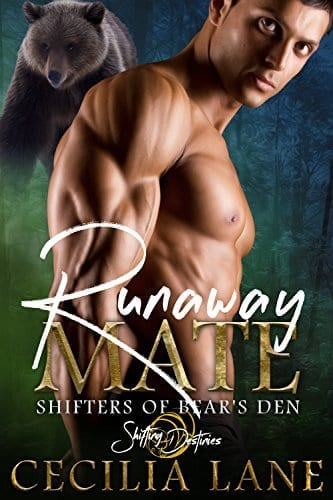 Runaway Mate: A Shifting Destinies Bear Shifter Romance (Shifters of Bear's Den Book 4) by Cecilia Lane