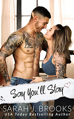 Say You'll Stay: An Enemies to Lovers Romance by Sarah J. Brooks