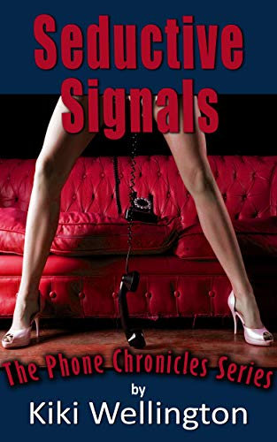 Seductive Signals (The Phone Chronicles Series) by Kiki Wellington