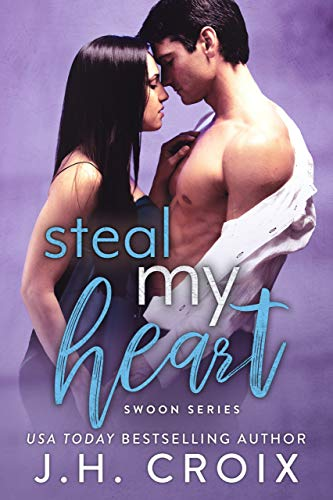 Steal My Heart (Swoon Series Book 7) by J. H. Croix