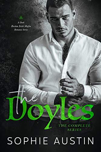 The Doyles Complete Series- A Dark Boston Irish Mafia Romance by Sophie Austin
