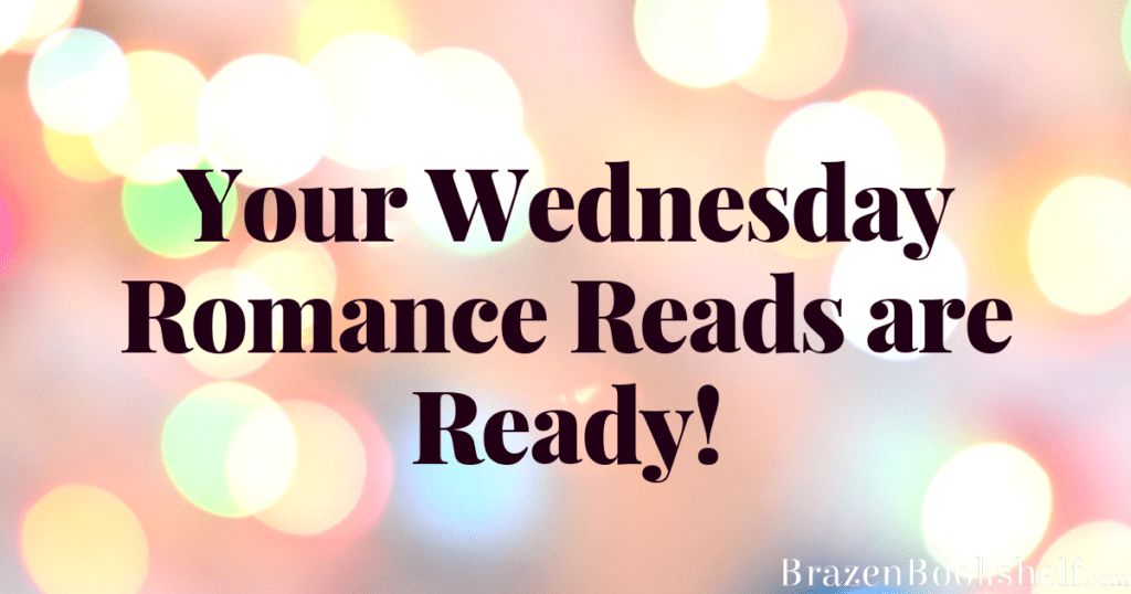 Your Wednesday Romance Reads are Ready!