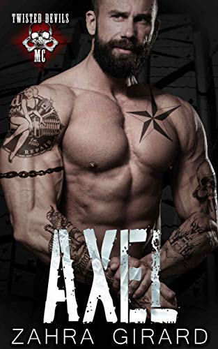 Axel (Twisted Devils MC Book 7) by Zahra Girard
