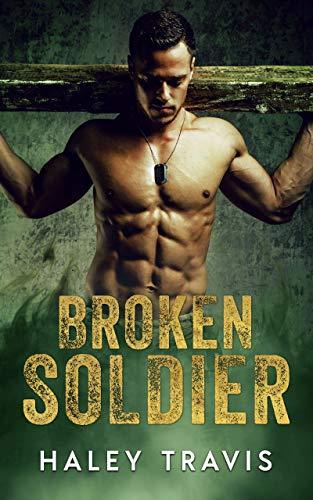 Broken Soldier: OMYW Instalove Romance by Haley Travis