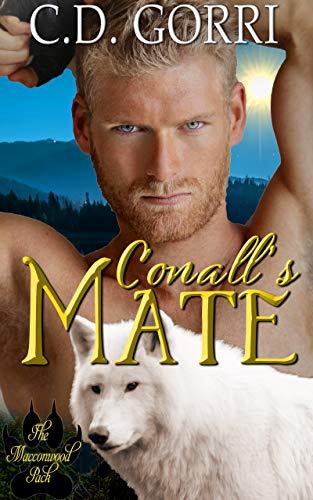 Conall's Mate: A Macconwood Pack Novel (The Macconwood Pack Novel Series Book 6) by C. D. Gorri
