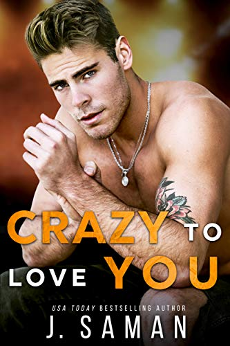 Crazy to Love You: A Forbidden, Rockstar Standalone Romance (Wild Love Book 4) by J. Saman