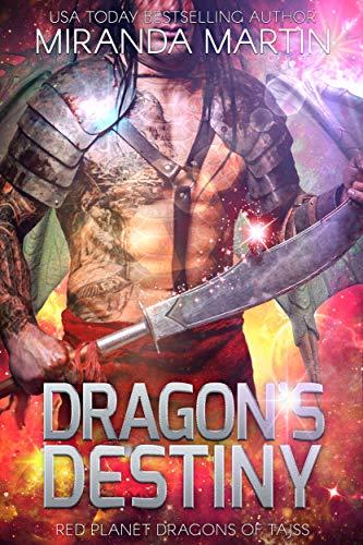 Dragon's Destiny: A SciFi Alien Romance (Red Planet Dragons of Tajss Book 20) by Miranda Martin