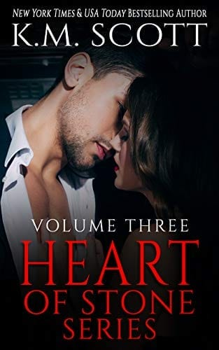 Heart of Stone Volume Three by K.M. Scott