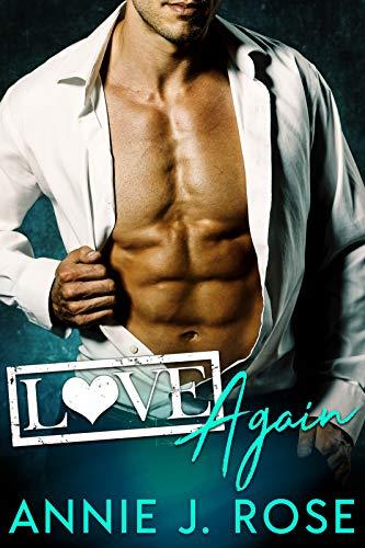 Love Again (Sinful Desires Book 4) by Annie J. Rose