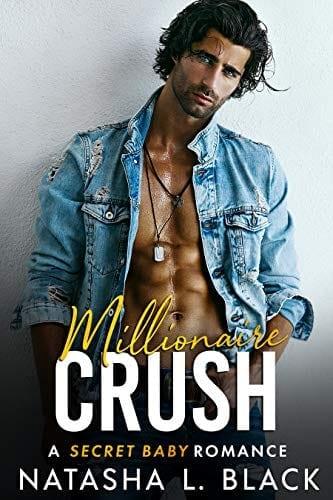 Millionaire Crush: A Secret Baby Romance (Freeman Brothers Book 3) by Natasha L. Black