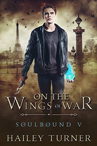On the Wings of War (Soulbound Book 5) by Hailey Turner