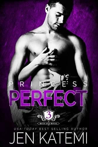 Princess Perfect (Rich and Royal Book 3) by Jen Katemi