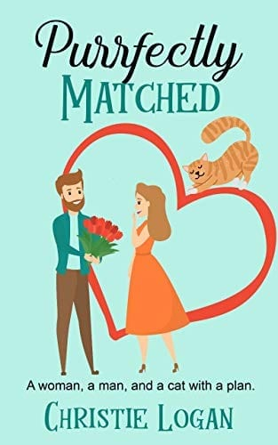 Purrfectly Matched: A Sweet Romantic Comedy by Christie Logan