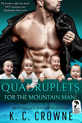 Quadruplets for the Mountain Man: Mountain Man's Baby, Friends to Lovers Romance by K. C. Crowne