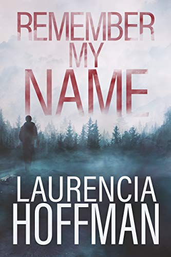 Remember My Name (Remember My Name Series Book 1) by Laurencia Hoffman