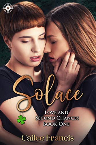 Solace (Love and Second Chances Book 1) by Cailee Francis