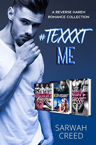 #TeXXXt Me: A Reverse Harem Romance Collection by Sarwah Creed