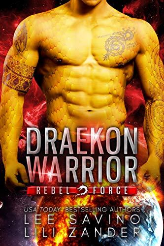 Draekon Warrior: A SciFi Dragon Shifter Romance (Rebel Force Book 1) by Lili Zander & Lee Savino