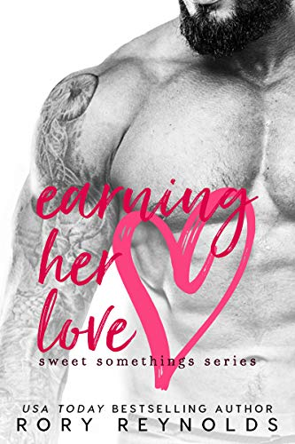 Earning Her Love (Sweet Somethings Book 2) by Rory Reynolds