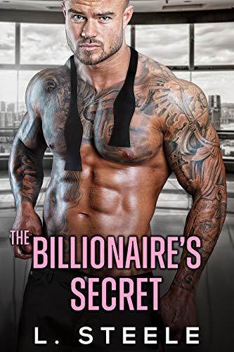 The Billionaire's Secret: Enemies to Lovers Fake Marriage Romance (Big Bad Billionaires Book 2) by L. Steele