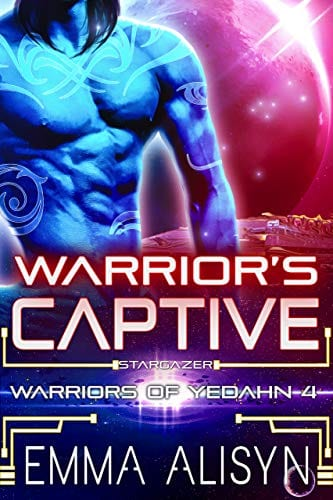 Warrior's Captive: A Warrior Alien Abduction Sci Fi Romance (Warriors of Yedahn Book 4) by Emma Alisyn