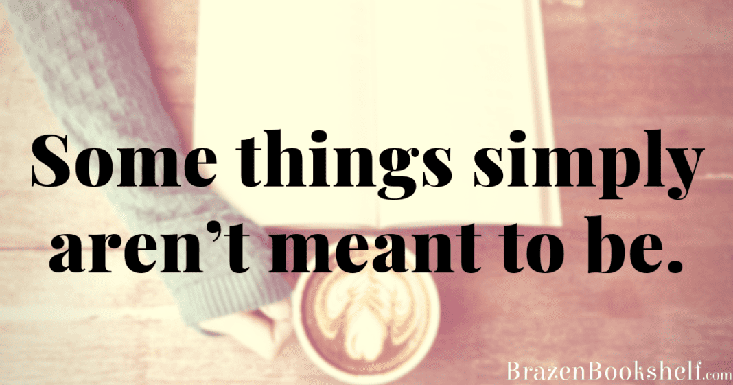 Some things simply aren't meant to be.