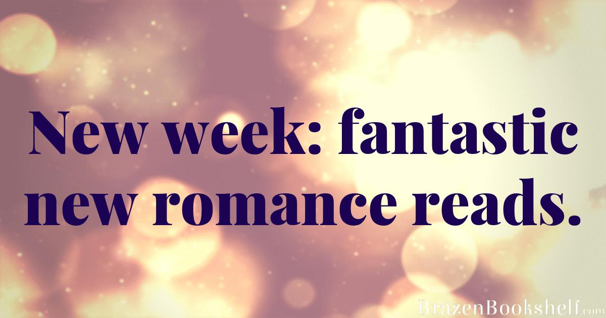 New week: fantastic new romance reads.