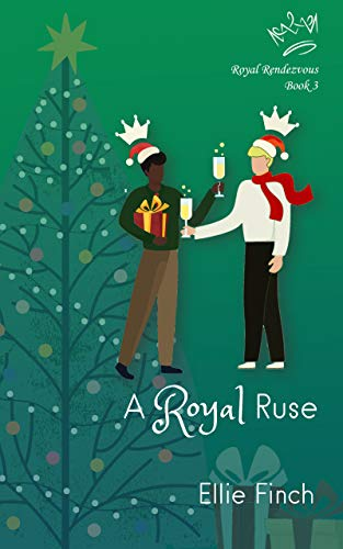 A Royal Ruse (Royal Rendezvous Book 3) by Ellie Finch