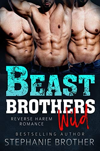Beast Brothers Wild: Reverse Harem Romance by Stephanie Brother