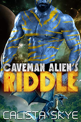 Caveman Alien's Riddle (Caveman Aliens Book 13) by Calista Skye