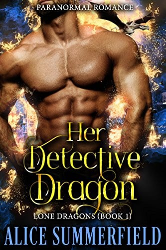 Her Detective Dragon: A Paranormal Romance (Lone Dragons Book 1) by Alice C. Summerfield