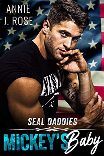 Mickey's Baby (SEAL Daddies) by Annie J Rose