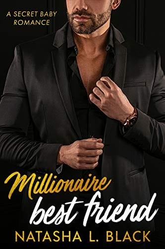 Millionaire Best Friend: A Secret Baby Romance (Freeman Brothers Book 5) by Natasha L. Black