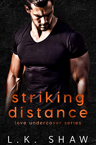 Striking Distance (Love Undercover Book 2) by LK Shaw