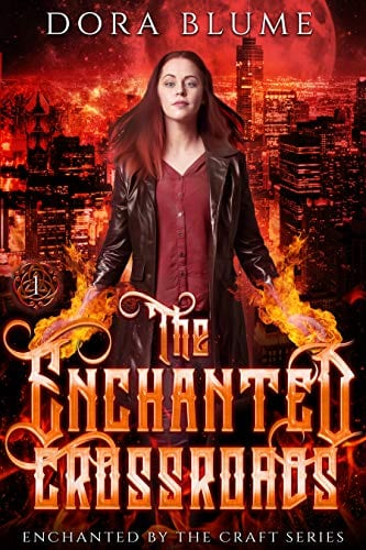 The Enchanted Crossroads (Enchanted by the Craft Book 1) by Dora Blume