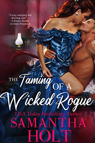 The Taming of a Wicked Rogue (The Lords of Scandal Row Book 1) by Samantha Holt