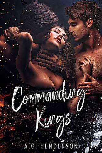 Commanding Kings: A MFM Ménage Romance by AG Henderson