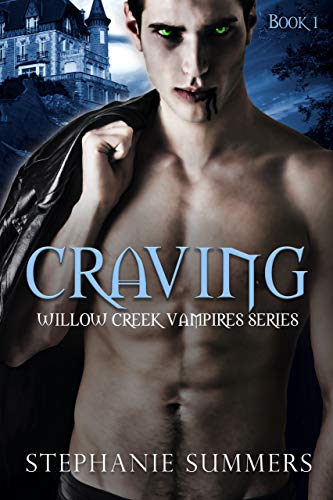 Craving (The Willow Creek Vampires Series Book 1) by Stephanie Summers
