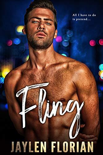 Fling (Fake Relationships, Real Secrets, Happy Endings Book 1) by Jaylen Florian