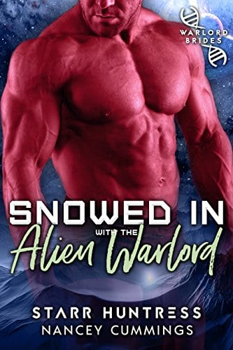 Snowed in with the Alien Warlord (Warlord Bride Index Book 1) by Nancy Cummings & Starr Huntress