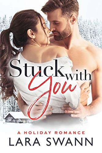 Stuck With You: A Christmas Romance by Lara Swann
