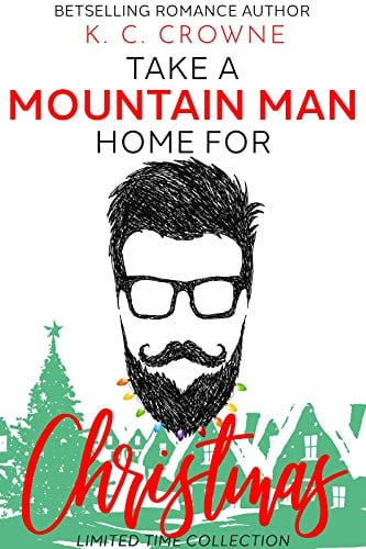 Take a Mountain Man Home for Christmas- Seven Mountain Men Romances for Your Holidays - (A Mountain Man Romance Christmas Collection) by K.C. Crowne