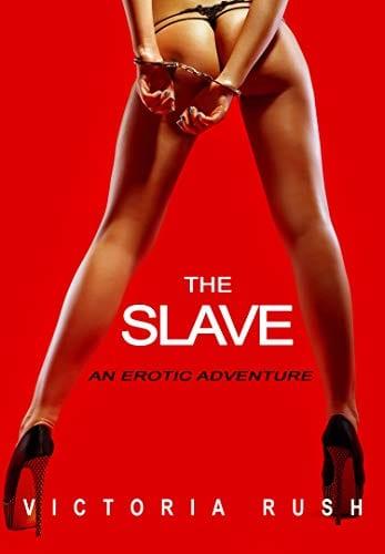 The Slave: An Erotic Adventure (Lesbian BDSM Erotica) (Jade's Erotic Adventures Book 33) by Victoria Lush